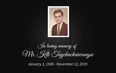 In Loving Memory of Mr. Kiti Taychachaiwongse